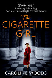 The Cigarette Girl by Caroline Woods