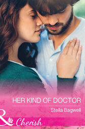 Her Kind Of Doctor (Mills & Boon Cherish) (Men of the West, Book 37) by Stella Bagwell