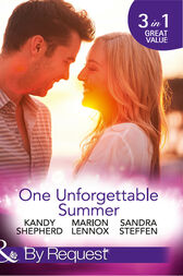 One Unforgettable Summer: The Summer They Never Forgot / The Surgeon's Family Miracle / A Bride by Summer (Round-the-Clock Brides, Book 3) (Mills & Boon By Request) by Kandy Shepherd