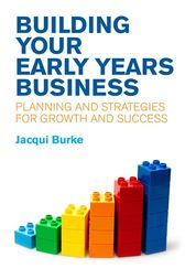 Building Your Early Years Business by Jacqui Burke