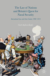 The Law of Nations and Britain's Quest for Naval Security by Scott Andrew Keefer