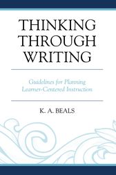 Thinking through Writing by K. A. Beals