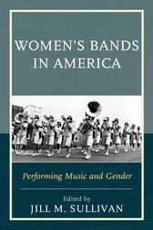 Women's Bands in America by Jill M. Sullivan