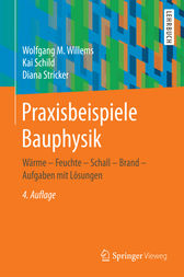 Praxisbeispiele Bauphysik by Wolfgang M. Willems