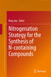 Nitrogenation Strategy for the Synthesis of N-containing Compounds by Ning Jiao