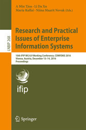 Research and Practical Issues of Enterprise Information Systems: 10th IFIP WG 8.9 Working Conference, CONFENIS 2016, Vienna, Austria, December 13–14, 2016, Proceedings