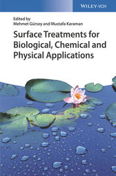 Surface Treatments for Biological, Chemical and Physical Applications by Mehmet Gürsoy