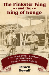The Pinkster King and the King of Kongo by Jeroen Dewulf