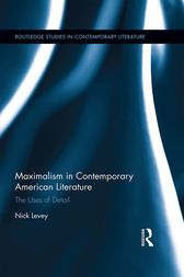 Maximalism in Contemporary American Literature by Nick Levey