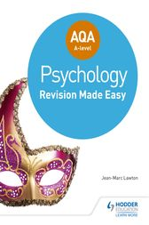 AQA A-level Psychology: Revision Made Easy by Jean-Marc Lawton