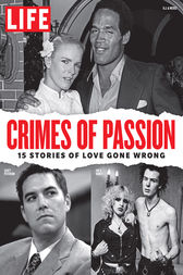 LIFE Crimes of Passion by The Editors of LIFE