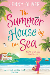 The Summerhouse by the Sea: The best summer beach read of 2017 by Jenny Oliver