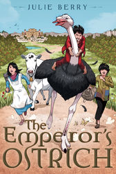 The Emperor's Ostrich by Julie Berry