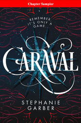 Caraval: Chapter Sampler by Stephanie Garber