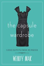 The Capsule Wardrobe by Wendy Mak