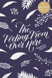 The Feeling from over Here: A #LoveOzYA Short Story by Gabrielle Tozer