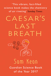Caesar's Last Breath by Sam Kean