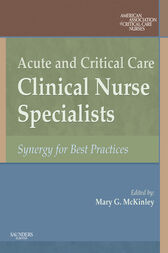 Acute and Critical Care Clinical Nurse Specialists E-book by AACN;  Mary G McKinley