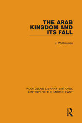 The Arab Kingdom and its Fall by J. Wellhausen