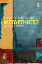 What is this thing called Metaethics? by Matthew Chrisman