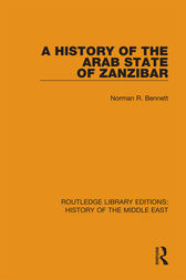A History of the Arab State of Zanzibar by Norman R. Bennett