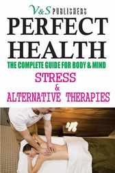 PERFECT HEALTH - STRESS & ALTERNATIVE THERAPIES by S.K PRASOON