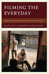 Filming the Everyday by Paul G. Pickowicz