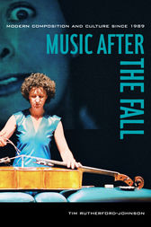 Music after the Fall by Tim Rutherford-Johnson