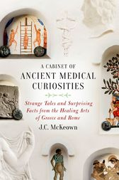 A Cabinet of Ancient Medical Curiosities by J.C. McKeown