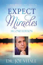 Expect Miracles by Joe Vitale