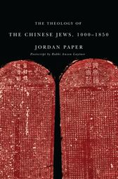 The Theology of the Chinese Jews, 1000–1850 by Jordan Paper