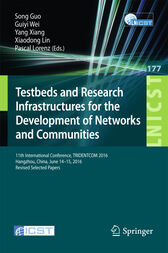 Testbeds and Research Infrastructures for the Development of Networks and Communities by Song Guo