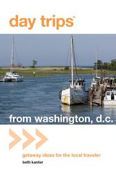 Day Trips® from Washington, D.C. by Beth Kanter