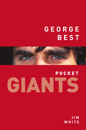 George Best: pocket GIANTS by Jim White