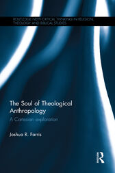The Soul of Theological Anthropology by Joshua R. Farris
