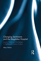 Changing Sentiments and the Magdalen Hospital by Mary Peace