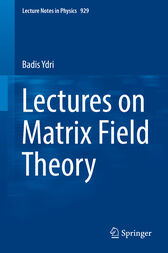 Lectures on Matrix Field Theory by Badis Ydri