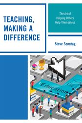 Teaching, Making a Difference by Steve Sonntag