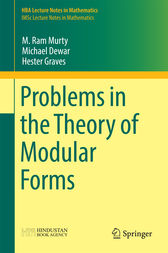 Problems in the Theory of Modular Forms by M. Ram Murty