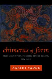 Chimeras of Form by Aarthi Vadde