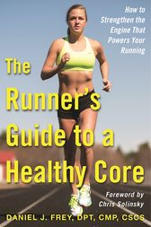 The Runner's Guide to a Healthy Core by Daniel  J. Frey