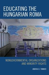 Educating the Hungarian Roma by Andria D. Timmer