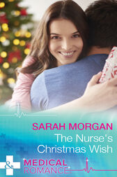 The Nurse's Christmas Wish (Mills & Boon Medical) (The Cornish Consultants, Book 1) by Sarah Morgan