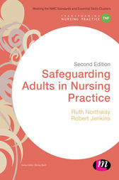 Safeguarding Adults in Nursing Practice by Ruth Northway