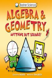 Basher Science: Algebra and Geometry by Simon Basher