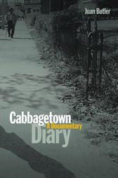 Cabbagetown Diary by Juan Butler