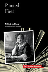 Painted Fires by Nellie L. McClung