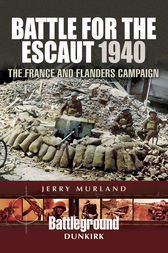 Battle for the Escaut 1940 by Jerry Murland