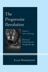 The Progressive Revolution by Ellis Washington