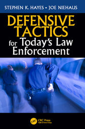 Defensive Tactics for Today's Law Enforcement by Stephen K. Hayes
